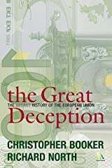 The Great Deception: The Secret History of the European Union Hardcover