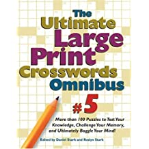 The Ultimate Large-Print Crosswords Omnibus #5: More Than 100 Puzzles to Test Your Knowledge, Challenge Your Memory, and Ultimately Boggle Your Mind! (Ultimate Large Print Crosswords Omnibus Series)