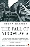 The Fall of Yugoslavia - Misha Glenny