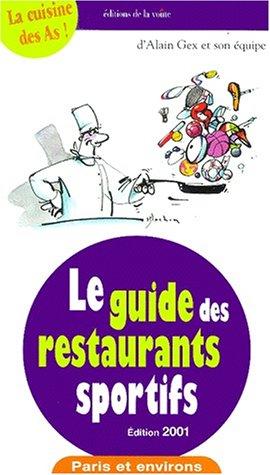 Le guide des restaurants sportifs. Paris et environs, édition 2001
