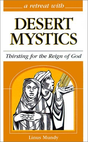 A Retreat with Desert Mystics: Thirsting for the Reign of God by Linus Mundy (1-Mar-2001) Paperback