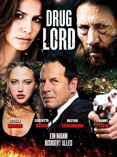 Drug Lord - Ein Mann riskiert alles