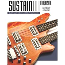 Sustain 1: A quarterly magazine for luthiers (Volume 1) by Leonardo Lospennato (2012-10-01)
