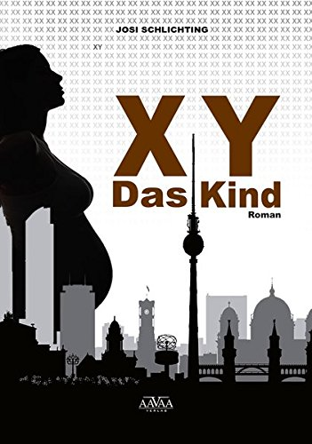 Josi Schlichting - XY: Das Kind
