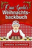 Backbuch: Oma Gerda's Backbuch mit tollen Weihnachtsrezepten