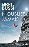 N'oublier jamais : roman / Michel Bussi | Bussi, Michel. Auteur