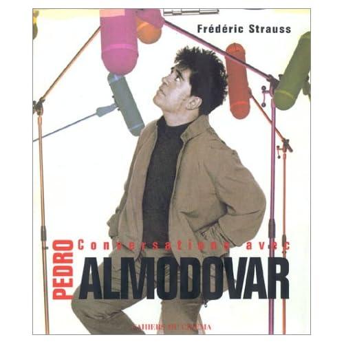 Pedro Almodóvar : Conversations avec Frédéric Strauss