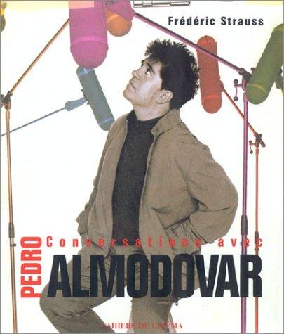 Pedro Almodóvar : Conversations avec Frédéric Strauss par Frédéric Strauss