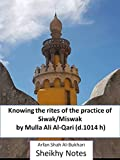 Knowing the rites of the practice of Siwak/Miswak: 40 hadith (Sheikhy Notes Book 10)