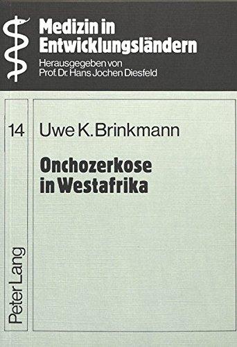 Onchozerkose in Westafrika (Medizin in Entwicklungsländern / Schriftenreihe zur Medizin und zu Gesundheitsproblemen in Ländern der dritten Welt)
