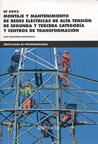 *UF 0992 Montaje de redes eléctricas aéreas de alta tensión (CERTIFICADOS DE PROFESIONALIDAD) por JESÚS TRASHORRAS MONTECELOS