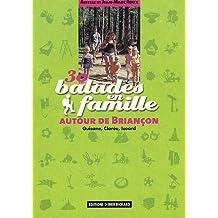30 Balades en famille autour de Briançon : Guisane, Clarée, Izoard