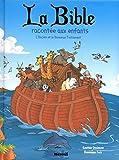 La Bible racontée aux enfants - L'Ancien et le Nouveau Testament