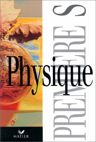 PHYSIQUE 1ERE S. Edition 1994