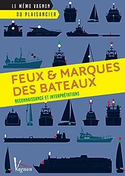 Ebooks Feux et marques des bateaux (Le mémo Vagnon du plaisancier) Descargar PDF