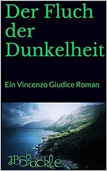 Der Fluch der Dunkelheit: Ein Vincenzo Giudice Roman (Die Umarmung der Nacht 1) von [Shackle, J.B.]