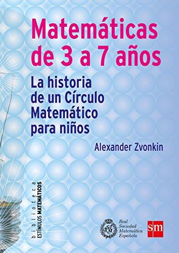 Matemáticas de 3 A 7 años. La historia de un Círculo Matemático para niños (Estímulos Matemáticos)
