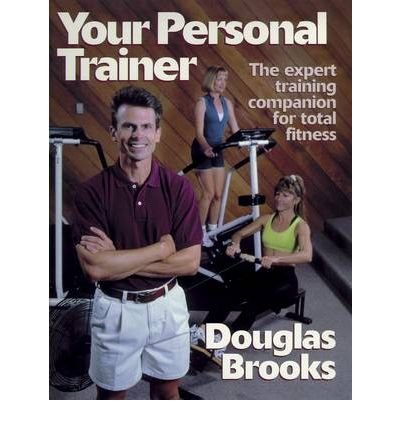 [Your Personal Trainer] (By: Douglas Brooks) [published: April, (Brooks Trainer)