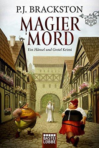Magier-Mord: Ein Hänsel und Gretel Krimi (Brüder Grimm-Reihe, Band 4)