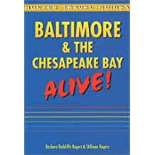 Hunter Travel Guides Baltimore & the Chesapeake Bay: Alive!