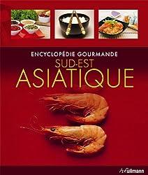 Encyclopédie Gourmande Sud-Est Asiatique