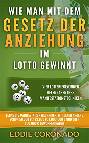 Wie man mit dem Gesetz der Anziehung im Lotto gewinnt: Vier Lottogewinner offenbaren ihre Manifestationstechniken