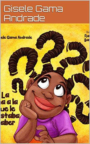 La nina a la que le gustaba saber (Sara y sus amigos) por Gisele Gama Andrade