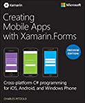 Written by programming legend Charles Petzold and created jointly by Microsoft Press and Xamarin Inc., this Preview Edition ebook is about writing applications for Xamarin.Forms, the new mobile development platform for iOS, Android, and Windows Phone...