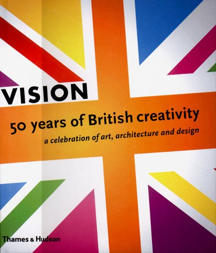 Vision: 50 Years of British Creativity, A Celebration of Art, Architecture and Design