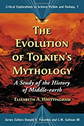 The Evolution of Tolkien's Mythology: A Study of the History of Middle-earth (Critical Explorations in Science Fiction and Fantasy)