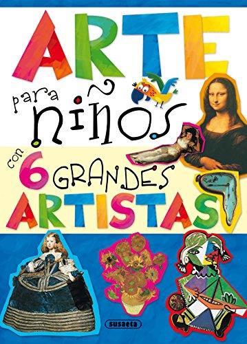 Arte Para Ninos Con 6 Grandes Artistas (Mi Primer Libro de...) por Susaeta Publishing Inc