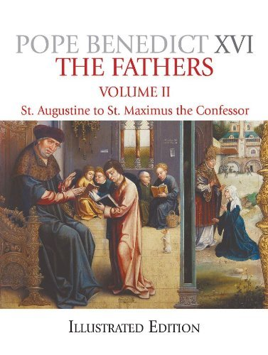 The Father's, Illustrated Edition: St. Augustine to Maximus the Confessor (Fathers (Our Sunday Visitor)) by Pope Benedict XVI (2009-06-02)