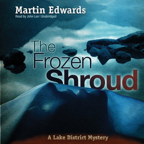 The Frozen Shroud: A Lake District Mystery, Book 7