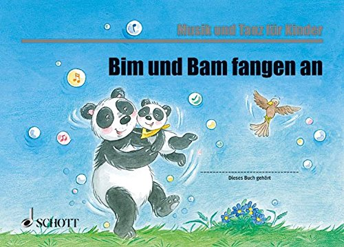 Bim und Bam fangen an: Unterrichtswerk für Eltern-Kind-Kurse. Kinderheft. (Musik und Tanz für Kinder - Eltern-Kind-Kurse)