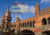 Glanzlichter Berlin & Brandenburg 2013: with English explanations - Jörg Neubert