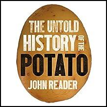 The Untold History of the Potato