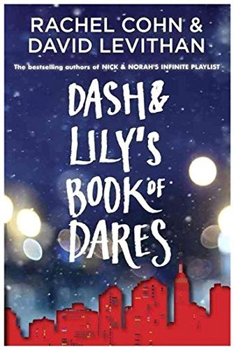 Dash & Lily's Book of Dares by Rachel Cohn (2011-10-11)