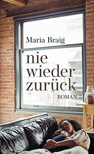 Buchseite und Rezensionen zu 'nie wieder zurück: Roman' von Maria Braig