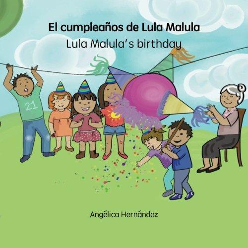 El cumpleaños de Lula Malula - Lula Malula's birthday por Angélica Hernández