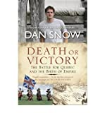 [(Death or Victory: The Battle for Quebec and the Birth of Empire)] [Author: Dan Snow] published on (March, 2010)