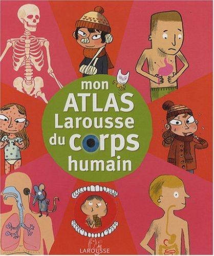 Mon atlas du corps humain
