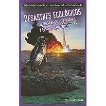 Desastres Ecologicos: Los Derrames de Petroleo y el Medioambiente (Historietas Juveniles: Peligros del Medioambiente (Paperback))
