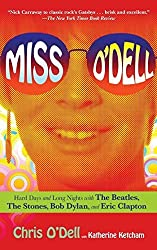 Miss O'Dell: Hard Days and Long Nights with The Beatles, The Stones, Bob Dylan and Eric Clapton by Chris O'Dell (2010-07-06)