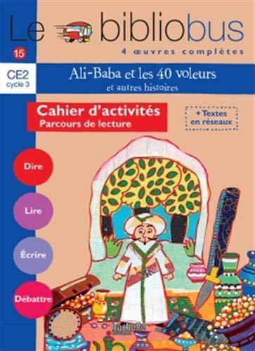 Le bibliobus. CE 2. Parcours de lecture de 4 oeuvres complètes. Cahier dactivités. Per la Scuola elementare