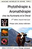 Médecines naturelles en élevage : Tome 2, Phytothérapie et Aromathérapie chez les ruminants et le cheval...