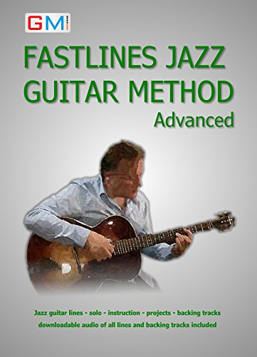 Fastlines Jazz Guitar Method Advanced: Learn to solo for jazz ...