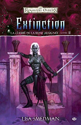 La Guerre de la Reine Araignée, Tome 4: Extinction par Lisa Smedman