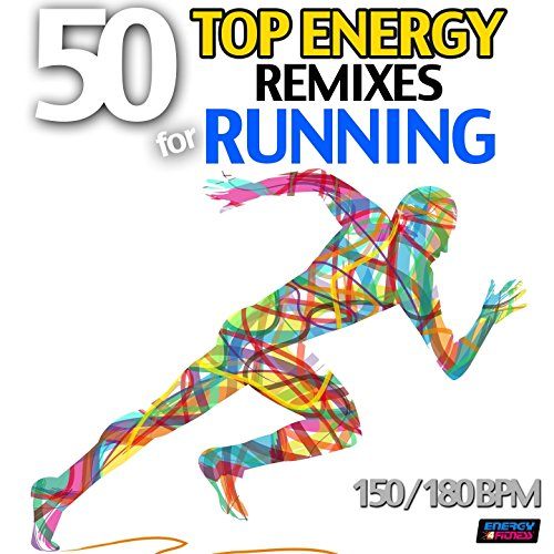 50 Top Energy Remixes for Running (Bpm 150-180)