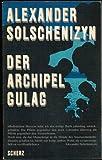 Der Archipel GULAG. Folgeband: Arbeit und Ausrottung. Seele und Stacheldraht - Alexander Solschenizyn