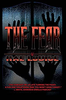 The Fear by [Louise, Rae]